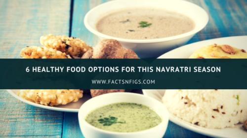 6 Healthy Food Options for This Navratri Season