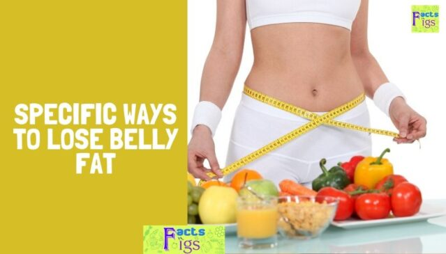 Specific Ways to Lose Belly Fat 1