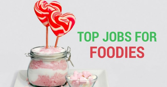 TOP CAREERS FOR FOOD LOVERS