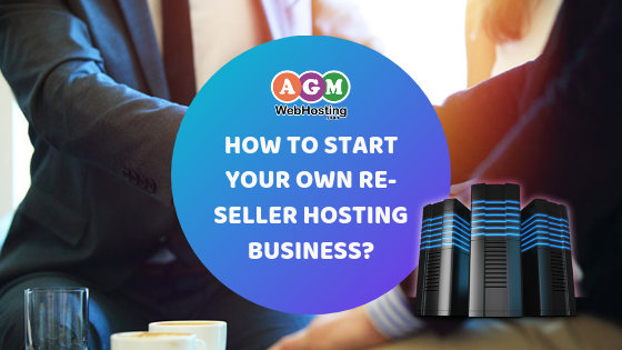 How-to-Start-Your-Own-Re-seller-Hosting-Business