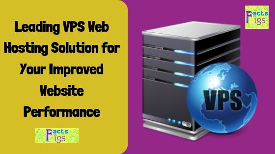 Leading VPS Hosting Solution for Your Improved Website Performance