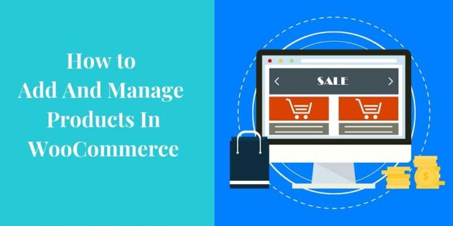How to Add and Manage Products in WooCommerce? 1