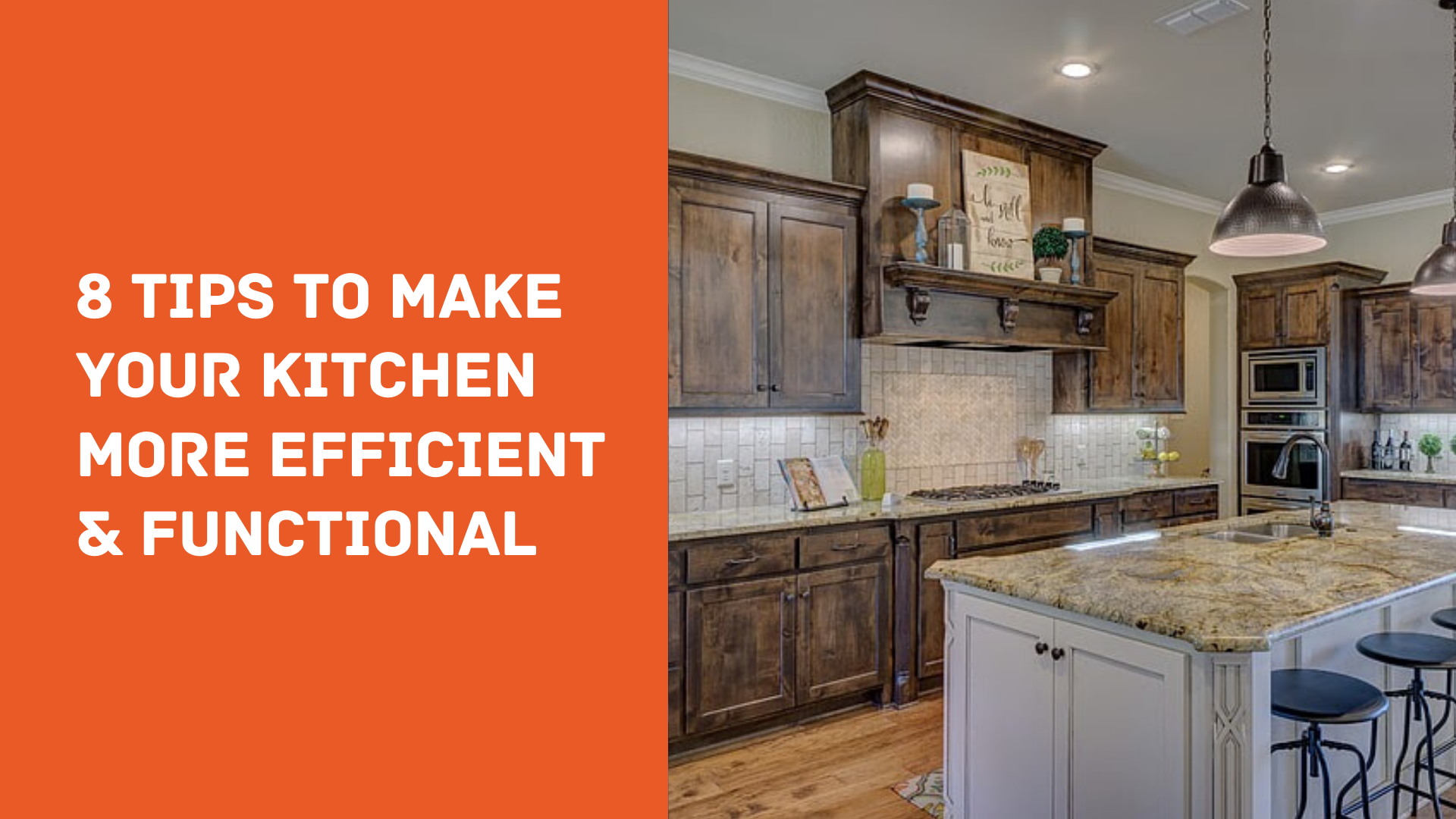 8 Tips To  Make Your Kitchen More Efficient and Functional