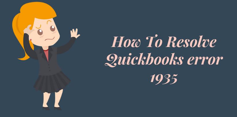 How To Resolve Quickbooks error 1935