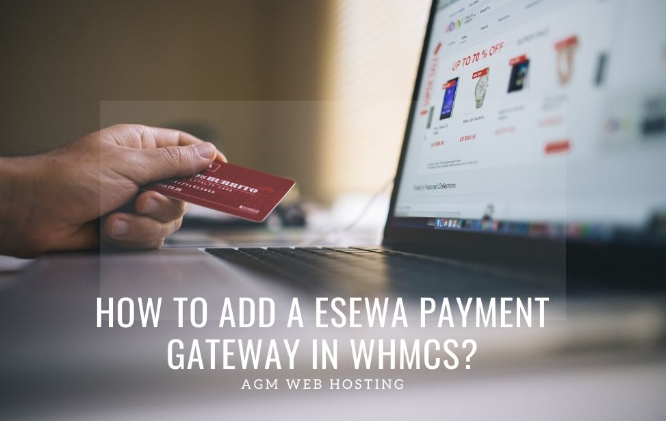 How to Add eSewa Payment Gateway in WHMCS?