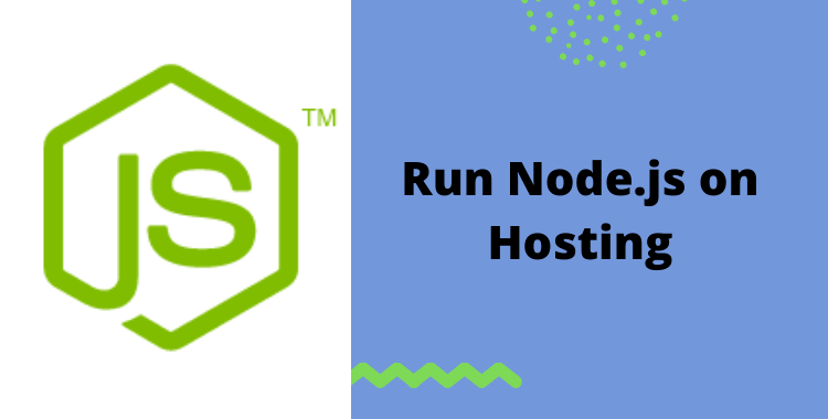 How to Run Node.js on Hosting (Best Shared Hosting Server)