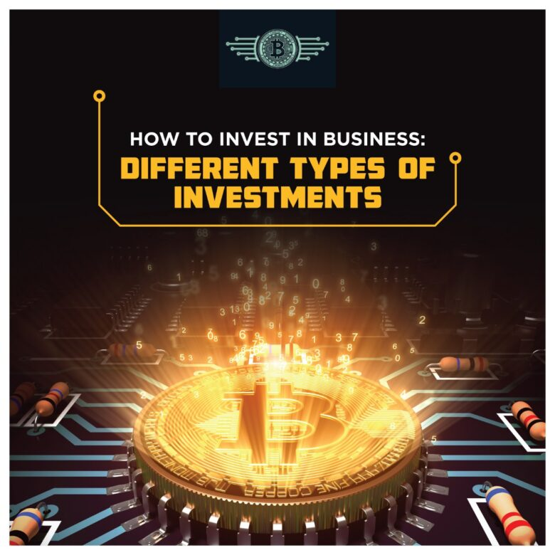 How to invest in Business: Different Types of Investments 1