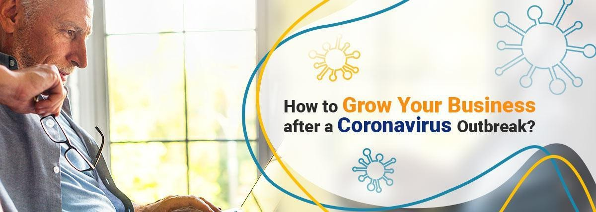 How to Grow Your Business after a Coronavirus Outbreak?