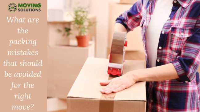 What are the packing mistakes that should be avoided for the right move? 1