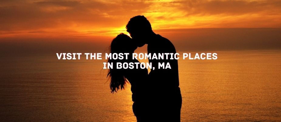 The Most Romantic Places in Boston