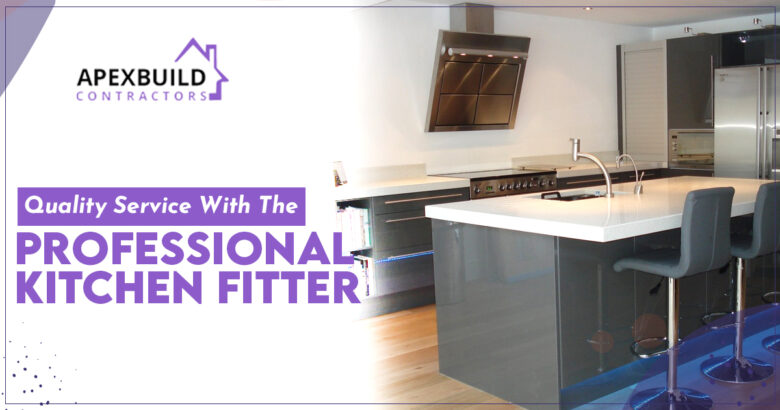 What do you need to expect from a professional kitchen fitter service in London? 1