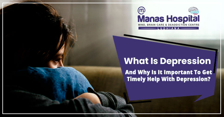 What is depression and why is it important to get timely help with depression? 1
