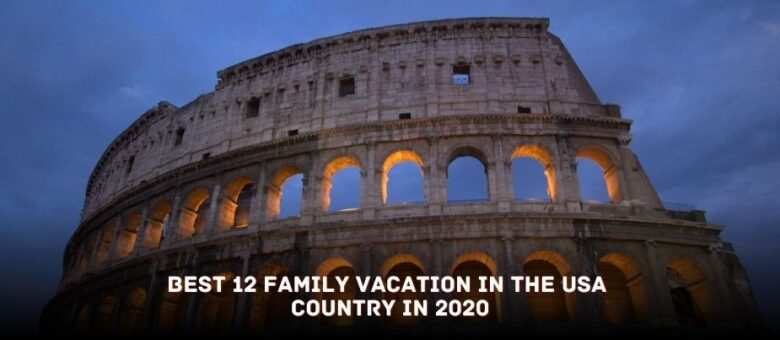 Best 12 Family Vacation in the USA Country in 2020