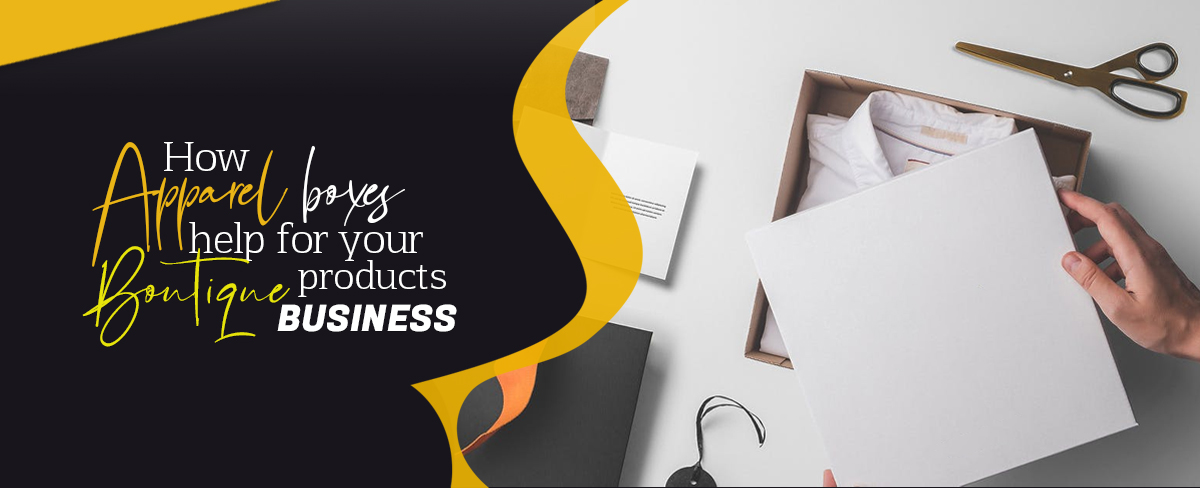 How Apparel Boxes help for your Boutique Products Business 2