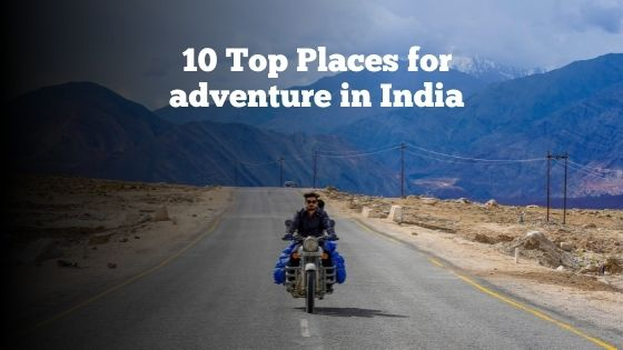 10 Top Places for adventure in India