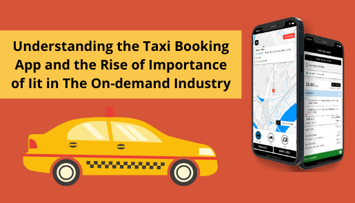 Understanding the Taxi booking app and the rise of importance of it in the On-demand industry 2